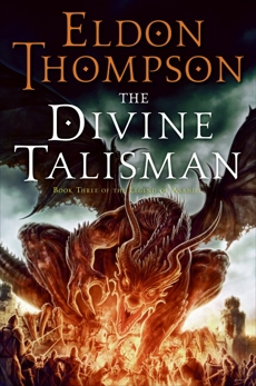 The Divine Talisman: Book Three of the Legend of Asahiel, Thompson, Eldon