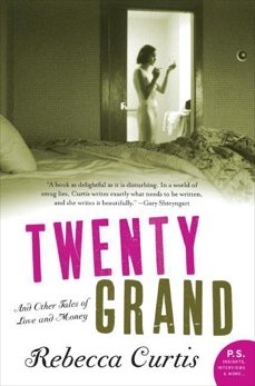 Twenty Grand: And Other Tales of Love and Money, Curtis, Rebecca