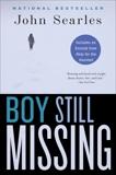 Boy Still Missing: A Novel, Searles, John
