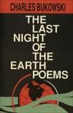 The Last Night of the Earth Poems, Bukowski, Charles