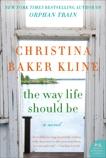 The Way Life Should Be: A Novel, Kline, Christina Baker