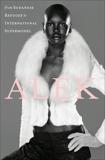 Alek: My Life from Sudanese Refugee to International Supermodel, Wek, Alek