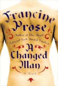 A Changed Man: A Novel, Prose, Francine