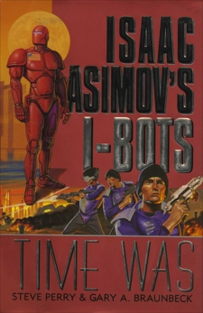 Time Was: Isaac Asimov's I-BOTS, Perry, Steve