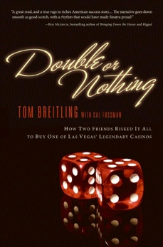 Double or Nothing: How Two Friends Risked It All to Buy One of Las Vegas' Legendary Casinos, Breitling, Tom & Fussman, Cal
