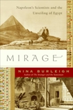 Mirage: Napoleon's Scientists and the Unveiling of Egypt, Burleigh, Nina