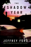 The Shadow Year: A Novel, Ford, Jeffrey