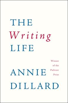 The Writing Life, Dillard, Annie