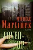 Cover-up: A Novel of Suspense, Martinez, Michele