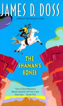 The Shaman's Bones, Doss, James D.