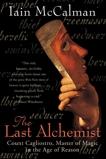The Last Alchemist: Count Cagliostro, Master of Magic in the Age of Reason, McCalman, Iain
