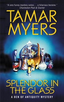 Splendor in the Glass: A Den of Antiquity Mystery, Myers, Tamar