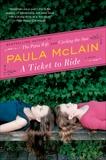 A Ticket to Ride: A Novel, McLain, Paula