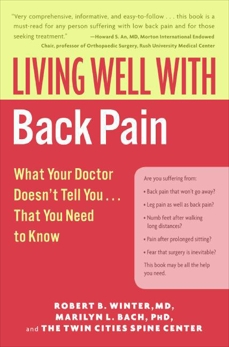 Living Well with Back Pain: What Your Doctor Doesn't Tell You...That You Need to Know, Winter, Robert B. & Bach, Marilyn L. & Winter, Robert B.