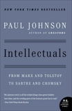 Intellectuals: From Marx and Tolstoy to Sartre and Chomsky, Johnson, Paul