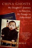 China Ghosts: My Daughter's Journey to America, My Pas, Gammage, Jeff