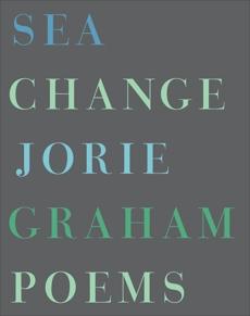 Sea Change: Poems, Graham, Jorie