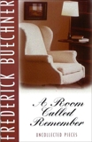 A Room Called Remember: Uncollected Pieces, Buechner, Frederick