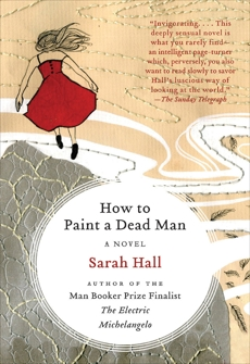 How to Paint a Dead Man: A Novel