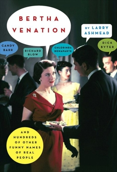 Bertha Venation: And Hundreds of Other Funny Names of Real People