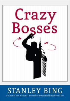 Crazy Bosses: Fully Revised and Updated, Bing, Stanley