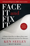 Face It and Fix It: A Three-Step Plan to Break Free from Denial and Discover the Life You Deserve, Seeley, Ken