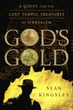 God's Gold: A Quest for the Lost Temple Treasures of Jerusalem, Kingsley, Sean