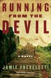 Running from the Devil: A Novel, Freveletti, Jamie