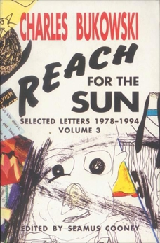 Reach for the Sun Vol. 3, Bukowski, Charles