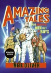 Amazing Tales for Making Men Out of Boys, Oliver, Neil