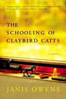 The Schooling of Claybird Catts: A Novel, Owens, Janis