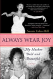 Always Wear Joy: My Mother Bold and Beautiful, Fales-Hill, Susan