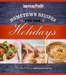 Hometown Recipes for the Holidays, American Profile & Floyd, Candace & Melton, Jill & Hughes, Nancy & Gillem, Anne & American Profile