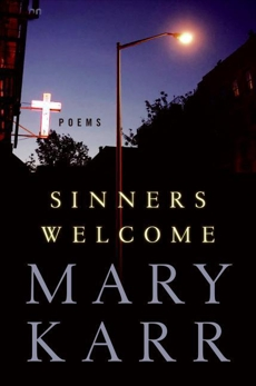 Sinners Welcome: Poems, Karr, Mary