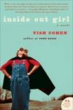 Inside Out Girl: A Novel, Cohen, Tish