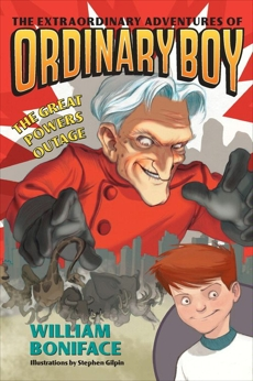 Extraordinary Adventures of Ordinary Boy, Book 3: The Great Powers Outage, Boniface, William