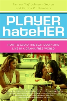 Player HateHer: How to Avoid the Beat Down and Live in a Drama-Free World, Johnson-George, Tamara A. & Chambers, Katrina R.