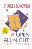 Open All Night, Bukowski, Charles