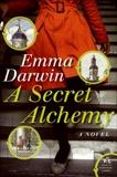 A Secret Alchemy: A Novel, Darwin, Emma