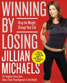 Winning by Losing: Drop the Weight, Change Your Life, Michaels, Jillian