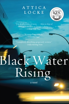 Black Water Rising: A Novel, Locke, Attica