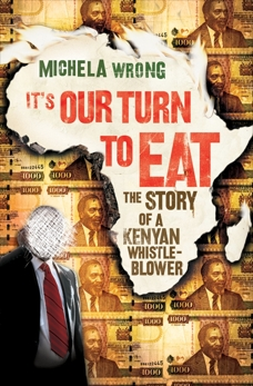 It's Our Turn to Eat: The Story of a Kenyan Whistle-Blower, Wrong, Michela