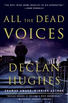 All the Dead Voices: A Novel, Hughes, Declan