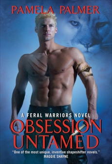 Obsession Untamed: A Feral Warriors Novel, Palmer, Pamela