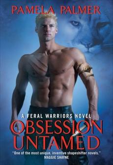 Obsession Untamed: A Feral Warriors Novel, Palmer, Pamela