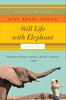 Still Life with Elephant: A Novel, Singer, Judy Reene