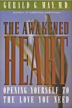 The Awakened Heart, May, Gerald G.