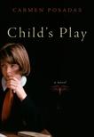 Child's Play: A Novel, Posadas, Carmen