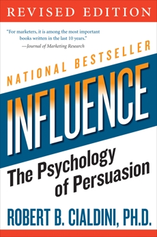 Influence: The Psychology of Persuasion, Cialdini, Robert B.