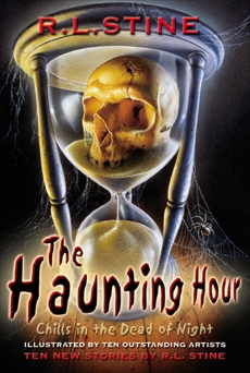 The Haunting Hour: Chills in the Dead of Night, Stine, R.L.